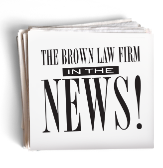 The Brown Law Firm - In the News
